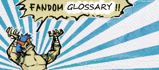 Fandom Glossary